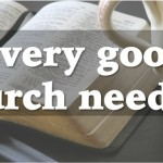 Every good church needs…