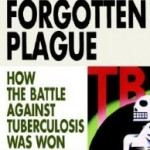 You probably don't worry much about tuberculosis. Why you should care...