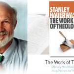 On The Work of Theology: An interview with Stanley Hauerwas
